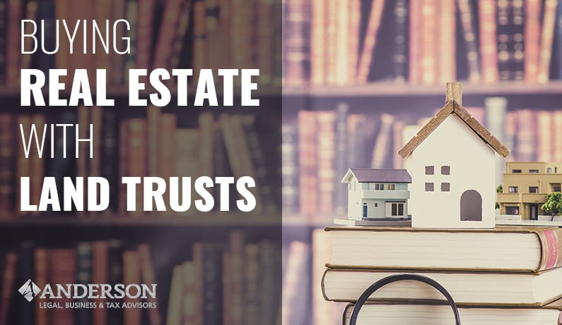 Buying Real Estate with Land Trusts