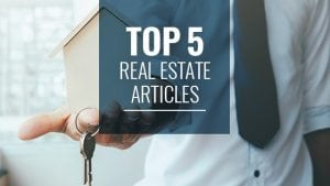 Top 5 Real Estate Articles