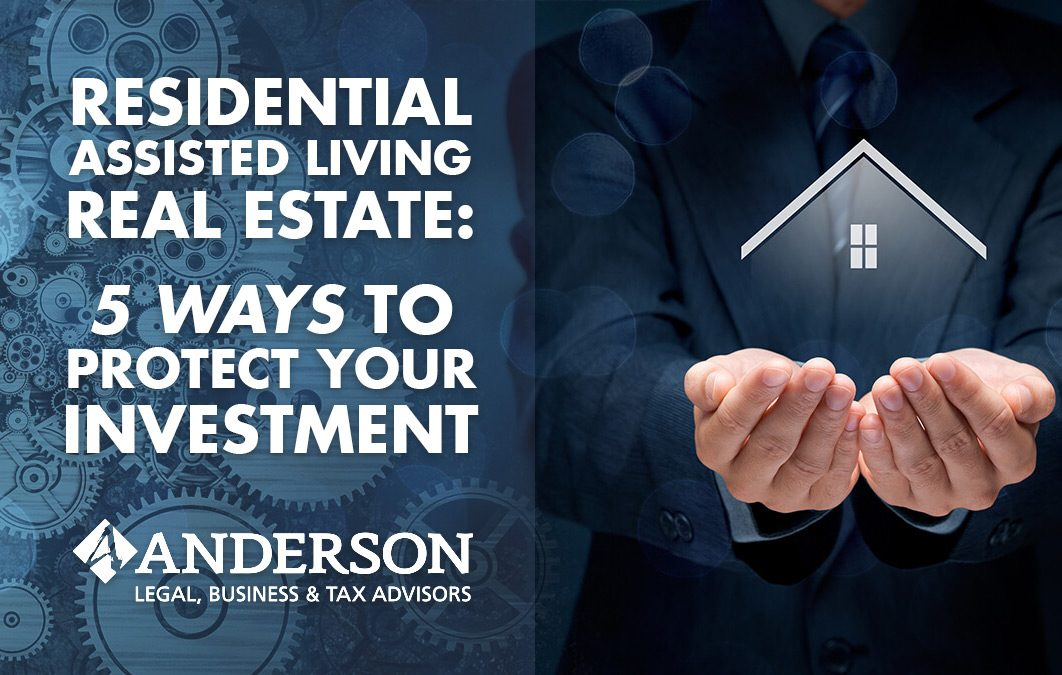Residential Assisted Living Real Estate: 5 Ways to Protect Your Investment