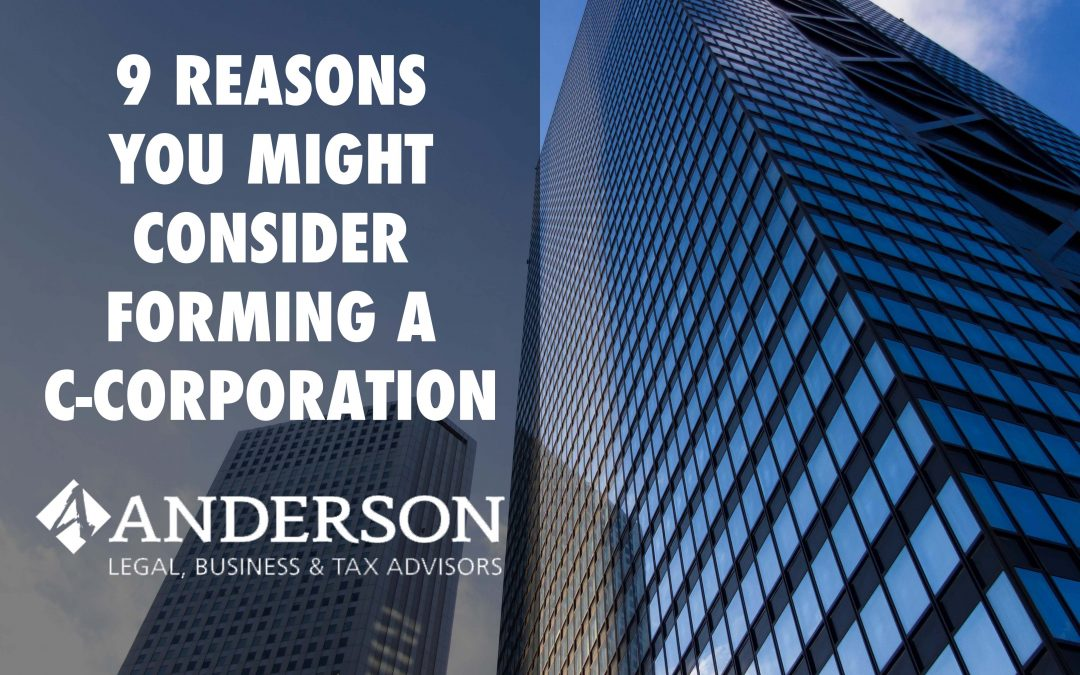 9 Reasons You Might Consider Forming a C-Corporation