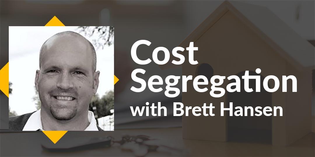 Cost Segregation with Brett Hansen [Replay]
