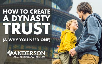 How to Create a Dynasty Trust (and Why You Need One)