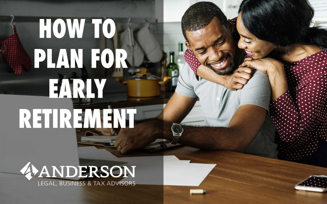 How to Plan for Early Retirement