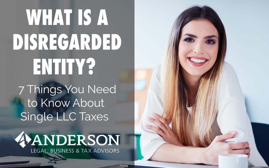 What is a Disregarded Entity? 7 Things You Need to Know About Single LLC Taxes