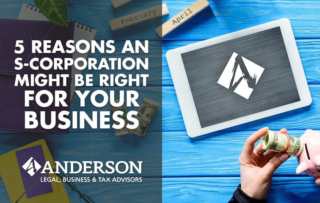 5 Reasons an S Corporation Might Be Right for Your Business