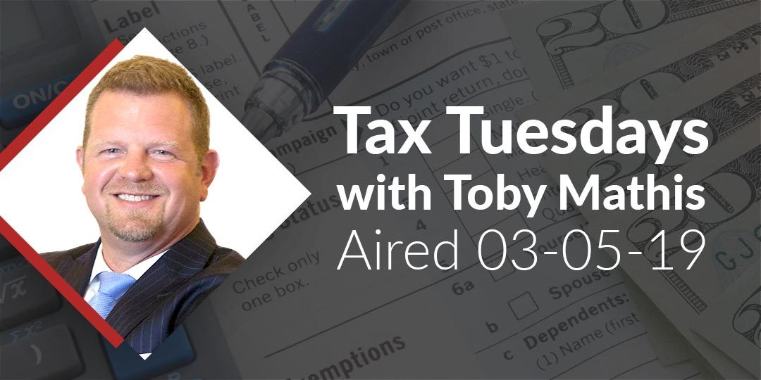 Tax Tuesday with Toby Mathis 03-05-2019