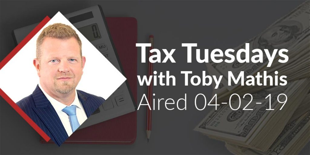 Tax Tuesdays with Toby Mathis 04-02-19