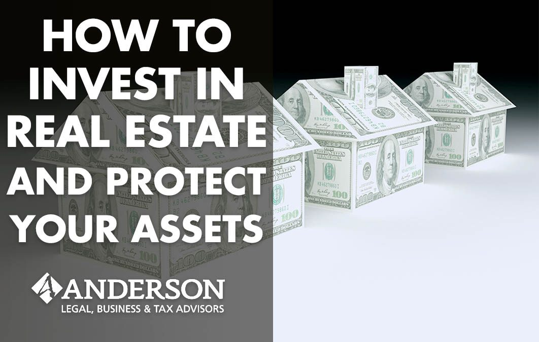 How to Invest in Real Estate and Protect Your Assets