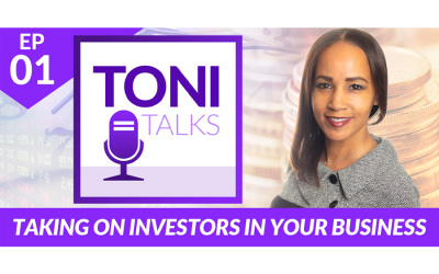 Toni Talks: Taking on Investors in Your Business