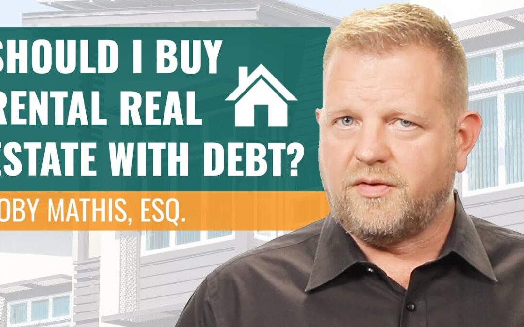 Should I Use Debt To Buy Real Estate?