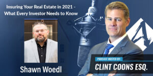 Insuring Your Real Estate in 2021 – What Every Investor Needs to Know