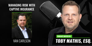 Managing Risk with Captive Insurance