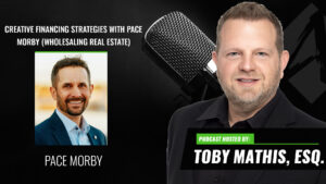 Creative Financing Strategies with Pace Morby