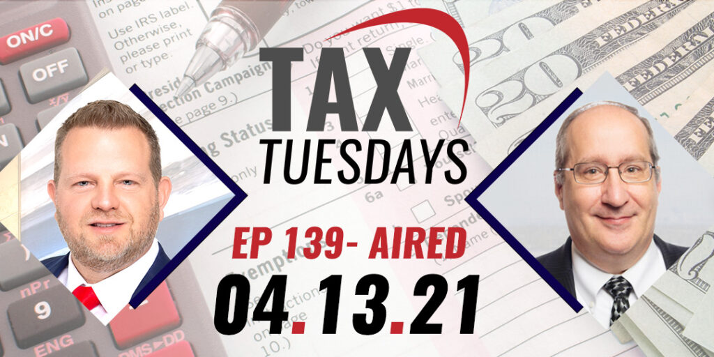 Tax Tuesday with Toby Mathis 04-13-2021