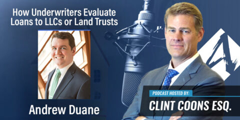 How Underwriters Evaluate Loans to LLCs or Land Trusts