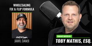 Wholesaling Fix & Flip Formula with Jamil Damji