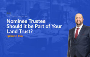 How to Use Nominee Trustee for Land Trusts
