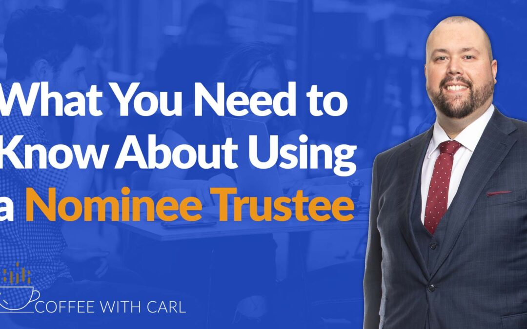 What You Need To Know About Using a Nominee Trustee